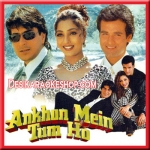 Aankhon Mein Tum Ho (Title Track) - 1997 - (VIDEO+MP3 Format)