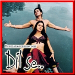 Jiya Jale - Dil Se - 1998 - (VIDEO+MP3 Format)
