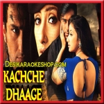 Khali Dil Nahin Jaan Bhi - Kachche Dhaage - 1999 - (VIDEO+MP3 Format)