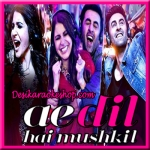 The Breakup Song - Ae Dil Hai Mushkil - 2016 - (VIDEO+MP3 Format)