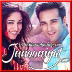 Pagalon Sa Naach - Junooniyat - 2016 - (VIDEO+MP3 Format)