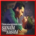 Sanam Teri Kasam (Reprise Version) - 2016 - (VIDEO+MP3 Format)
