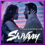 Darkhaast - Shivaay - 2016 - (VIDEO+MP3 Format)