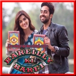 Nazm Nazm - Bareilly Ki Barfi - 2017 - (VIDEO+MP3 Format)