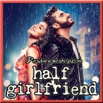 Baarish - Half Girlfriend - 2017 - (VIDEO+MP3 Format)