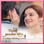 Kabhi Yaadon Mein (New) - 2017 - (VIDEO+MP3 Format)