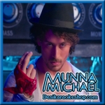Main Hoon - Munna Michael - 2017 - (VIDEO+MP3 Format)