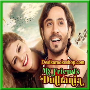 Nachle Nachle - My Friends Dulhania - 2017 - (VIDEO+MP3 Format)