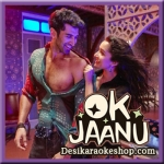 The Humma Song - Ok Jaanu - 2017 - (VIDEO+MP3 Format)