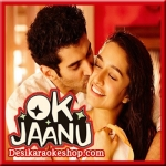 Ok Jaanu - Ok Jaanu - 2017 - (VIDEO+MP3 Format)