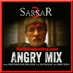 Angry Mix - Sarkar 3 - 2017 - (VIDEO+MP3 Format)