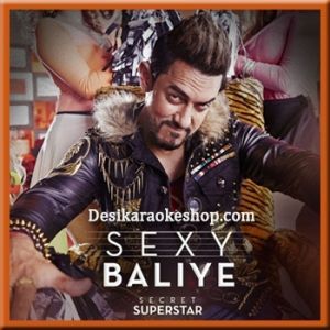 Sexy Baliye - Secret Superstar - 2017 - (MP3 Format)