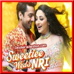 Kudi Gujarat Di - Sweetiee Weds NRI - 2017 - (VIDEO+MP3 Format)