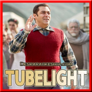 Tinka Tinka Dil Mera - Tubelight - 2017 - (VIDEO+MP3 Format)