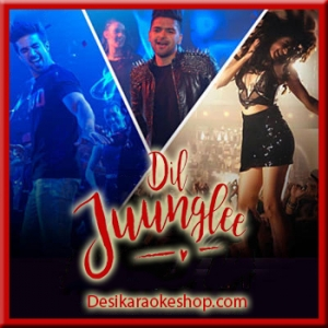 Nachle Na - Dil Juunglee - 2018 - (VIDEO+MP3 Format)