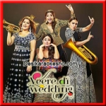 Veere - Veere Di Wedding - 2018 - (VIDEO+MP3 Format)