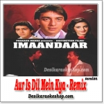 Aur Is Dil Mein Kya - Remix - Imandaar - (MP3 Format)