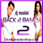 Apni To Jaise Taise - Back To Basics 2 - Remixed By DJ Mookie - Sunny - (VIDEO+MP3 Format)