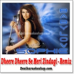 Dheere Dheere - Remix - Sophie Baby Love - (VIDEO+MP3 Format)