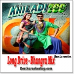Long Drive - Bhangra Mix - Khiladi 786 - (VIDEO+MP3 Format)
