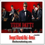 Neeyat Kharab Hai - Remix - Teen Patti - (VIDEO+MP3 Format)