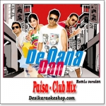 Paisa - Club Mix - De Dana Dan - (MP3 Format)