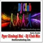 Pyar Zindagi Hai - Dj Club Mix - (VIDEO+MP3 Format)