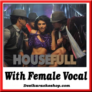 Aapka Kya Hoga (Dhanno) - With Female Vocal - Housefull - (VIDEO+MP3 Format)