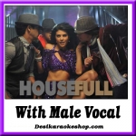 Aapka Kya Hoga (Dhanno) - With Male Vocal - Housefull - (MP3 Format)