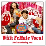 Ainvayi Ainvayi - With Female Vocal - Band Baaja Baaraat - (MP3 Format)
