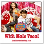 Ainvayi Ainvayi - With Male Vocal - Band Baaja Baaraat - (MP3 Format)