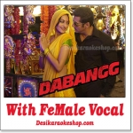 Tere Mast Mast Do Nain - With Female Vocal - Dabangg - (MP3 Format)