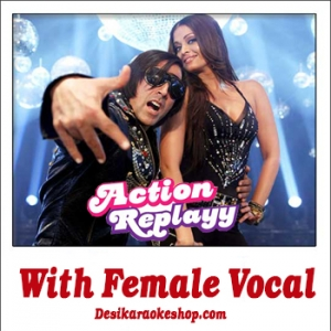 Zor ka Jhatka - With Female Vocal - Action Replayy - (VIDEO+MP3 Format)