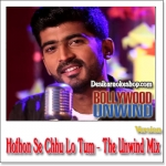 Hothon Se Chhu Lo Tum (The Unwind Mix) - Mohammad Irfan - 2015 - (VIDEO+MP3 Format)