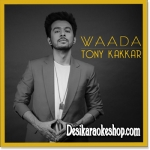Waada - Tony Kakkar - 2017 - (VIDEO+MP3 Format)