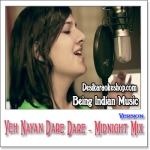 Yeh Nayan Dare Dare Midnight Mix - Being Indian Music - 2012 - (VIDEO+MP3 Format)