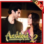 Tum Hi Ho - With Out Chorus - Aashiqui 2 - 2013 - (VIDEO+MP3)