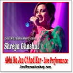 Abhi Na Jao Chhod Kar (Live Performance) - Shreya Ghoshal - (MP3 Format)
