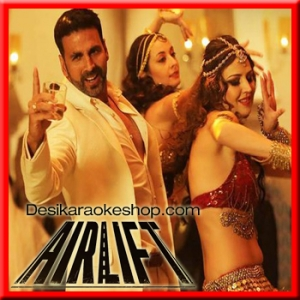 Dil Cheez Tujhe Dedi - Airlift - 2016 - (MP3 Format)