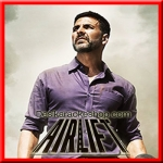 Tu Bhoola Jise - Airlift - 2016 - (MP3 Format)