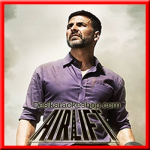 Tu Bhoola Jise - Airlift - 2016 - (VIDEO+MP3 Format)