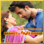 Yeh Kya Hua Hai - Baankey Ki Crazy Baraat - 2015 - (VIDEO+MP3 Format)