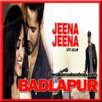 Jeena Jeena - Badlapur - 2015 - (VIDEO+MP3 Format)