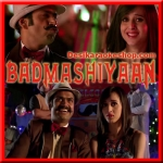 Garden Garden Gave - Badmashiyaan - 2015 - (VIDEO+MP3 Format)