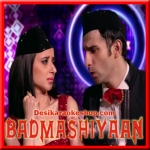 Kudiyan Baimaan - Badmashiyaan - 2015 - (VIDEO+MP3 Format)