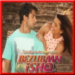 Bezubaan Ishq (Title Track) - Bezubaan Ishq - 2015 - (VIDEO+MP3 Format)