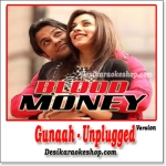 Gunaah (Unplugged) - Blood Money - 2012 - (MP3 Format)