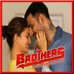 Sapna Jahan - Brothers - 2015 - (MP3 Format)