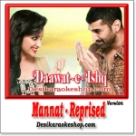 Mannat (Reprise) - Daawat E Ishq - 2014 - (VIDEO+MP3 Format)