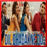 Dil Dhadakne Do (Title Track) - Dil Dhadakne Do - 2015 - (MP3 Format)